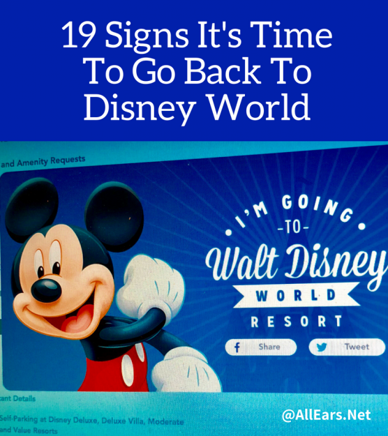 Signs You Know It's Time To Go Back To Disney World