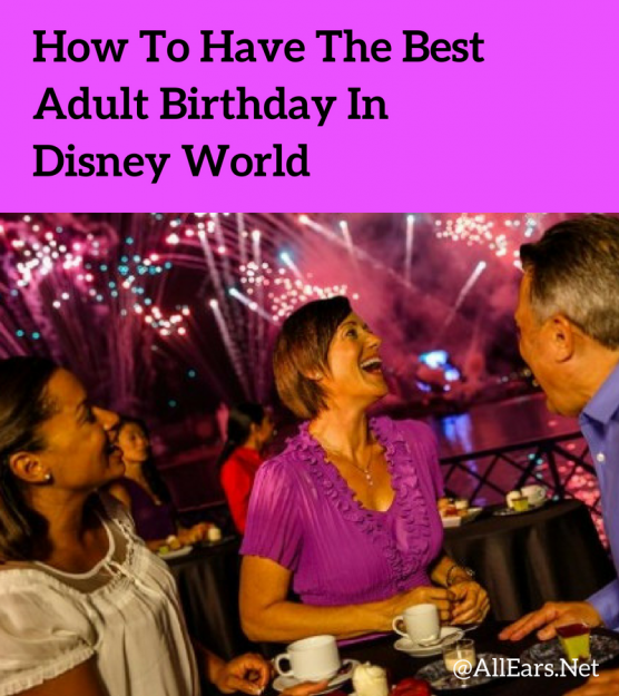 Disney World Adult Birthday Ideas