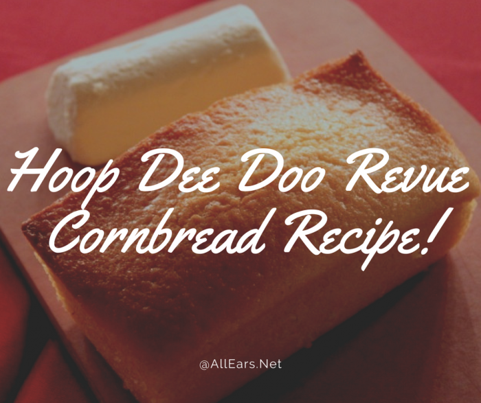 Hoop Dee Doo Revue Cornbread Recipe!