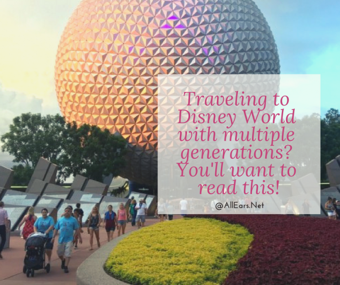 Traveling to Disney World with multiple generations_ You'll want to read this!