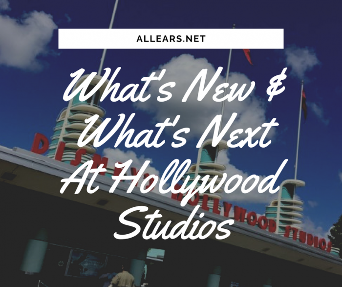 What's New & What's Next At Hollywood Studios