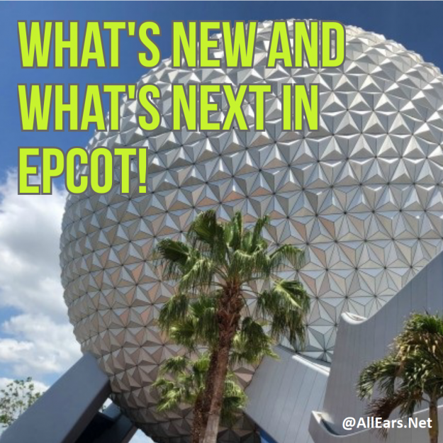 whats new and next at disney world's epcot
