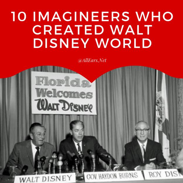 10 Imagineers Who Created Walt Disney World