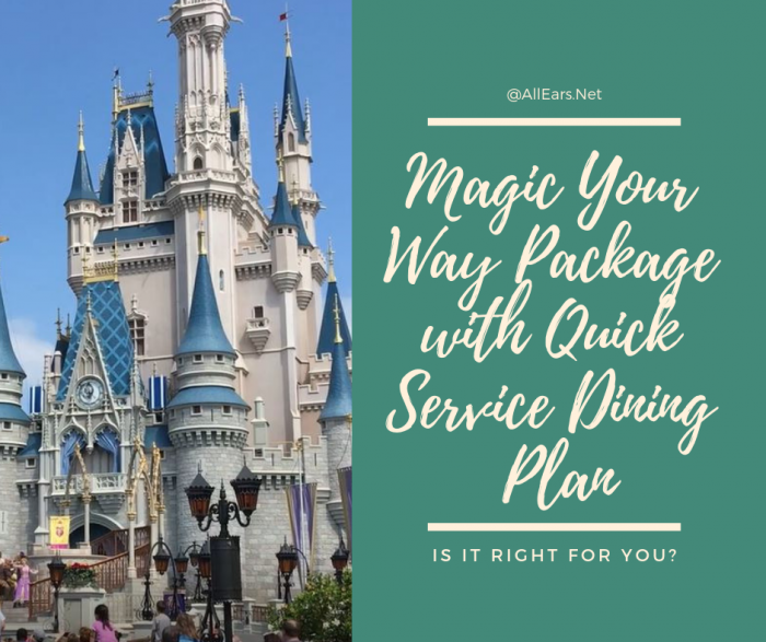 Magic Your Way with Quick Service Dining Plan