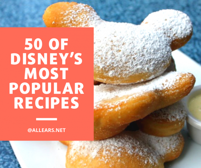 50 of Disney's Most Popular Recipes Right Here!