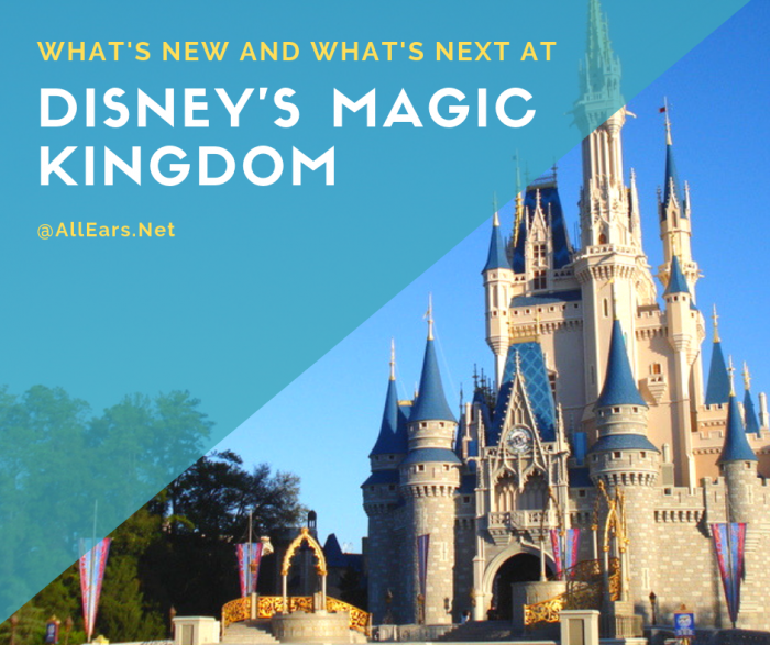 what's new and what's next at Magic Kingdom