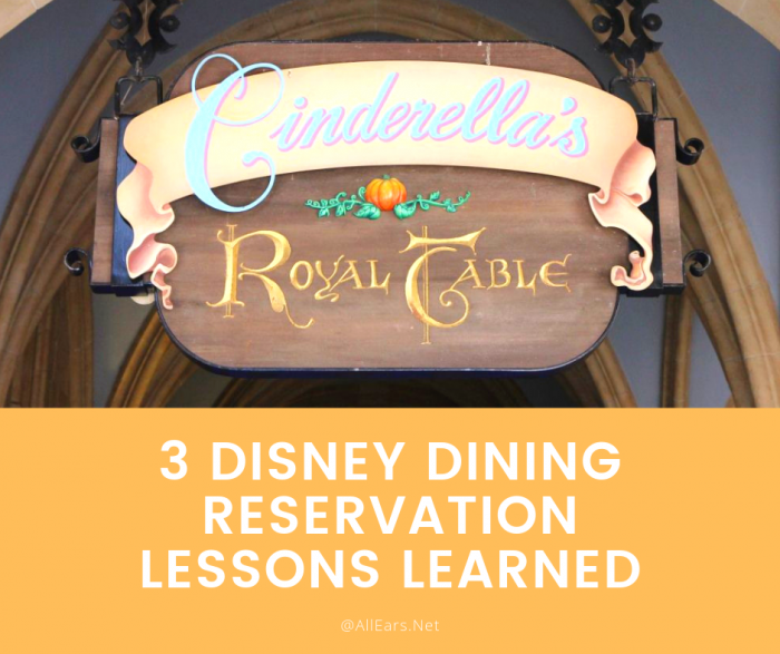 3 Disney Dining Reservation Lessons Learned
