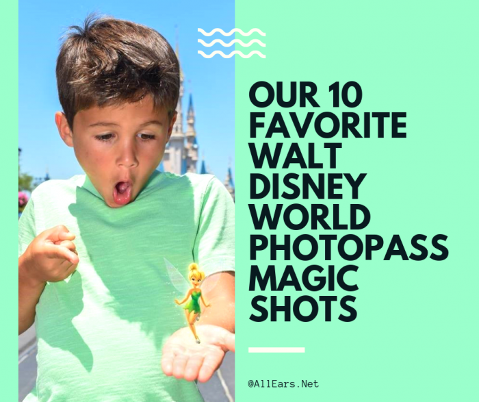 Our 10 Favorite Walt Disney World PhotoPass Magic Shots