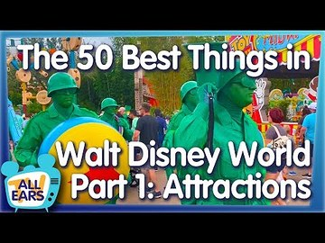 AllEars TV: The 50 BEST Things You Can Do at Walt Disney World — Part 1: Rides and Attractions!