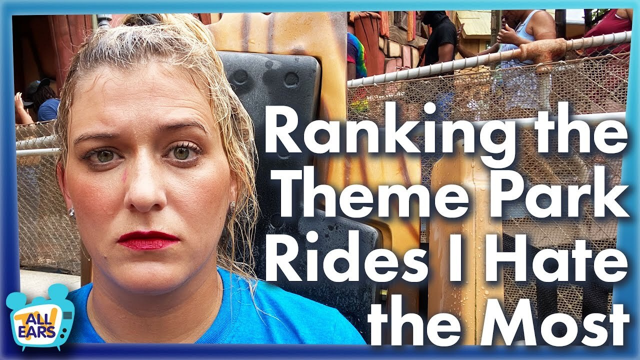 AllEars TV: Ranking the Theme Park Rides I Hate the Most - AllEars.Net