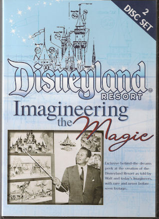 Disneyland Resort -- Imagineering the Magic