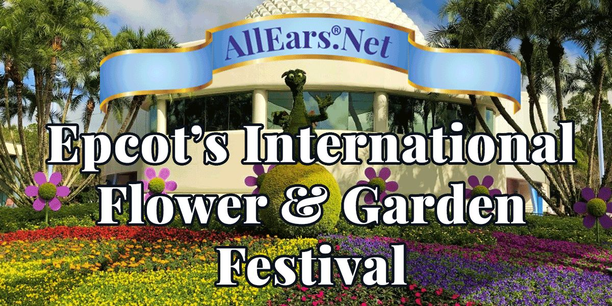 25th Epcot Flower and Garden Festival Updates