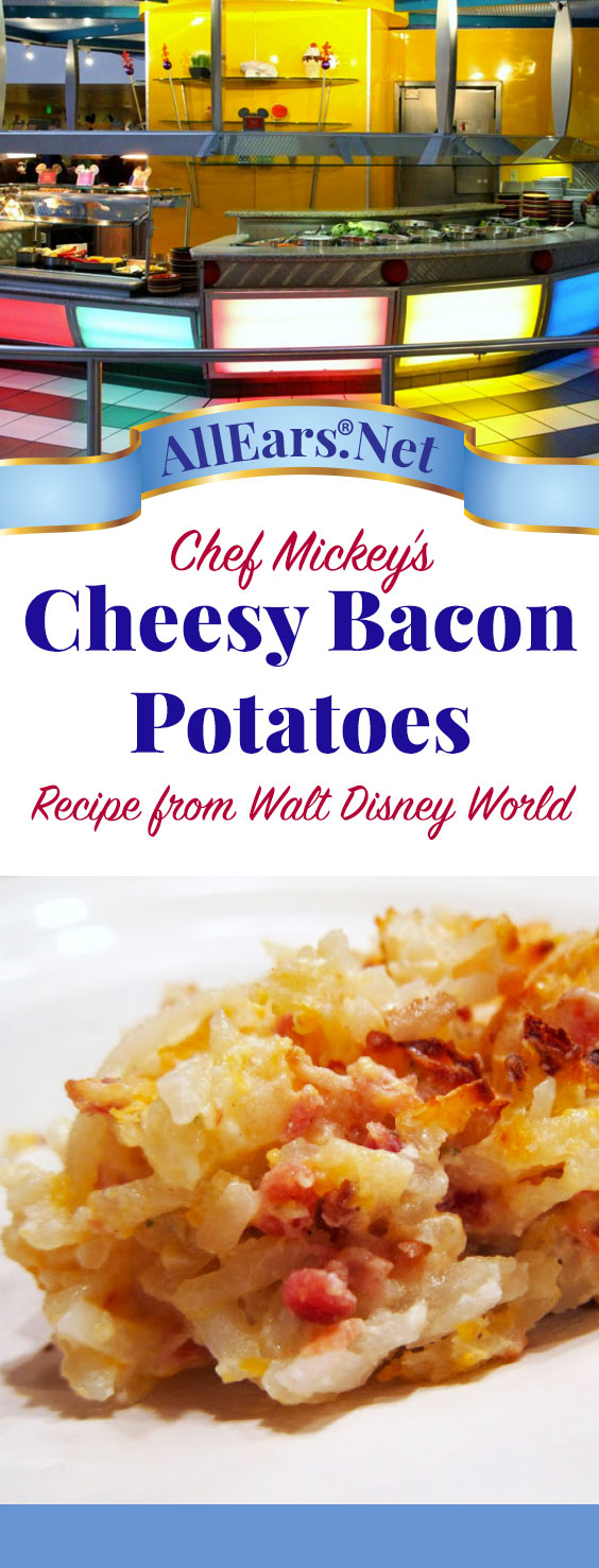 Recipe for Cheesy Bacon Potatoes at Chef Mickey's | Walt Disney World | AllEars.net
