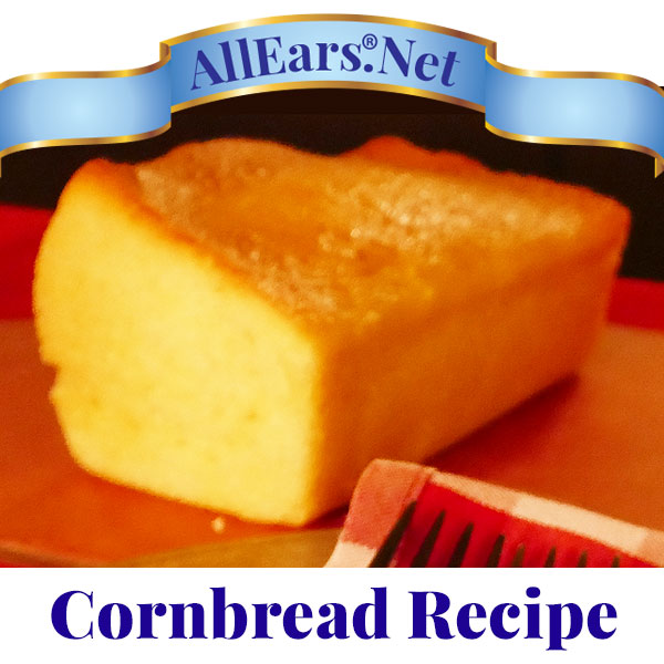 Famous cornbread recipe from Disney's Hoo-Dee-Doo Dinner Show at Walt Disney World | AllEars.Net | AllEars.net
