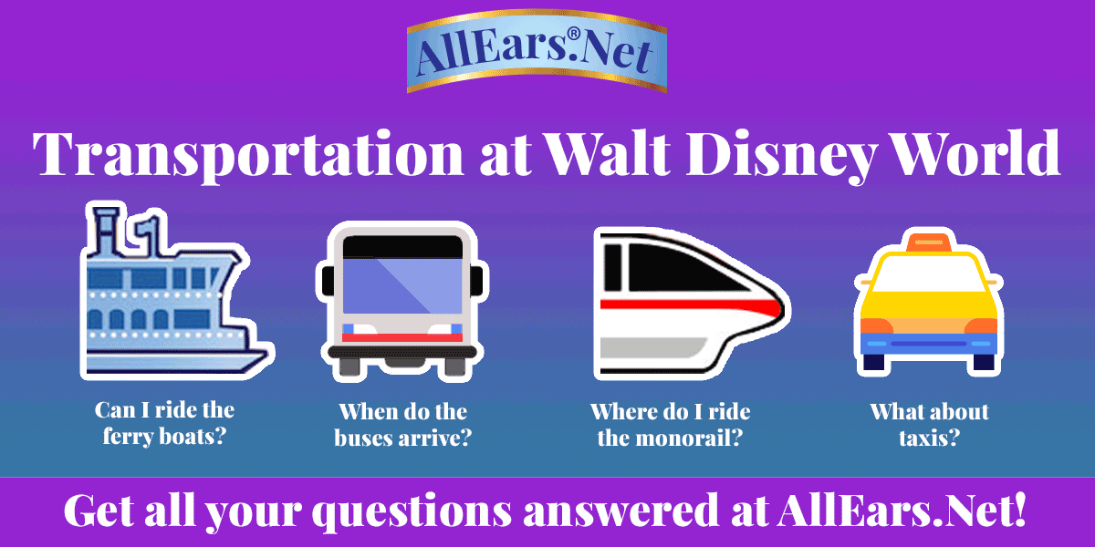 Know your Disney Transportation Options | Ferryboat | Bus | Monorail | Taxi | AllEars.net | AllEars.net