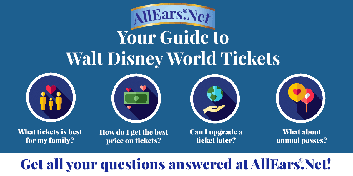 Your Guide to Walt Disney World Tickets | AllEars.net | AllEars.net