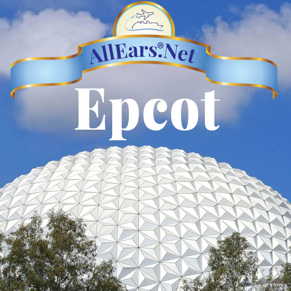 Ultimate Guide to Epcot at Walt Disney World | AllEars.net