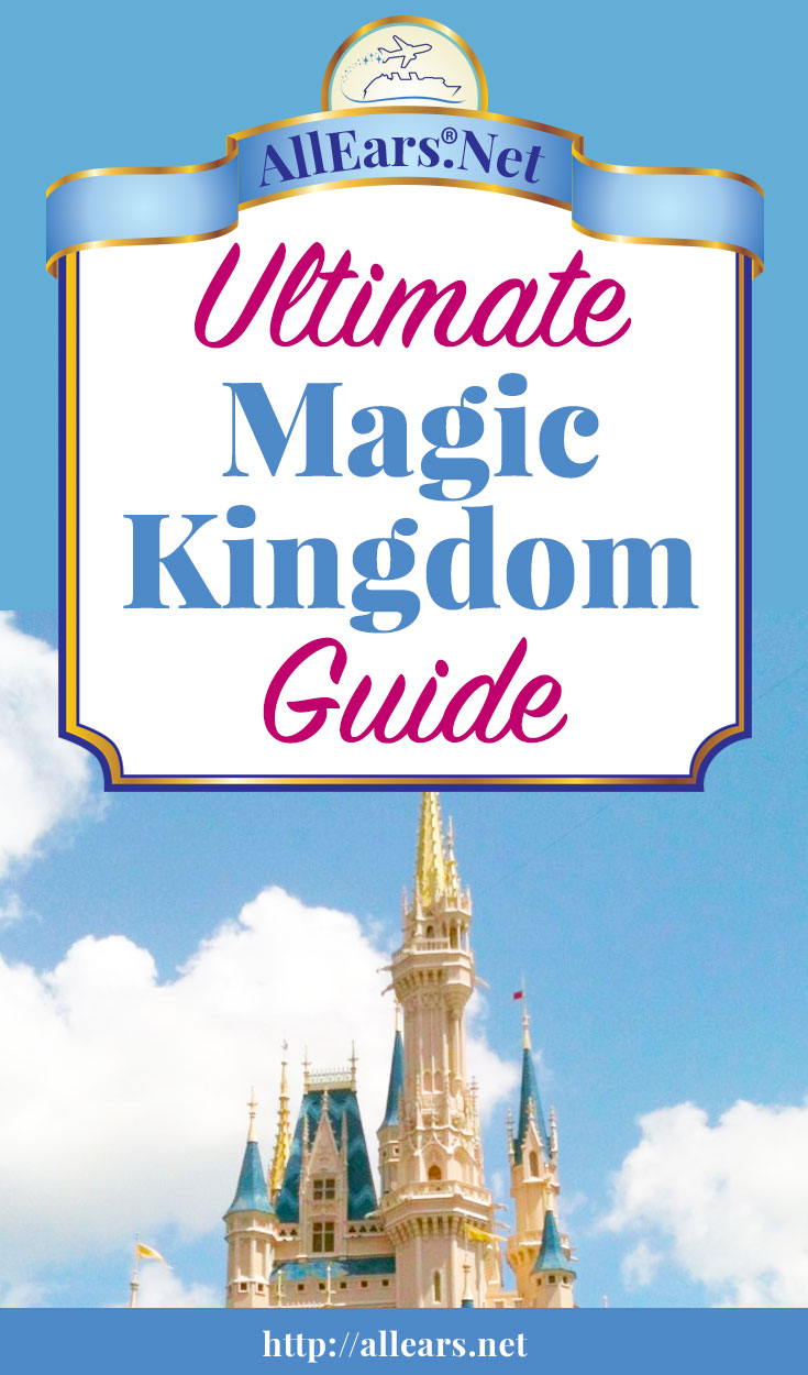 Your Ultimate Guide to the Magic Kingdom at Walt Disney World | AllEars.net