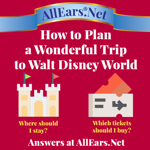How to Plan a Wonderful Trip to Walt Disney World | AllEars.net