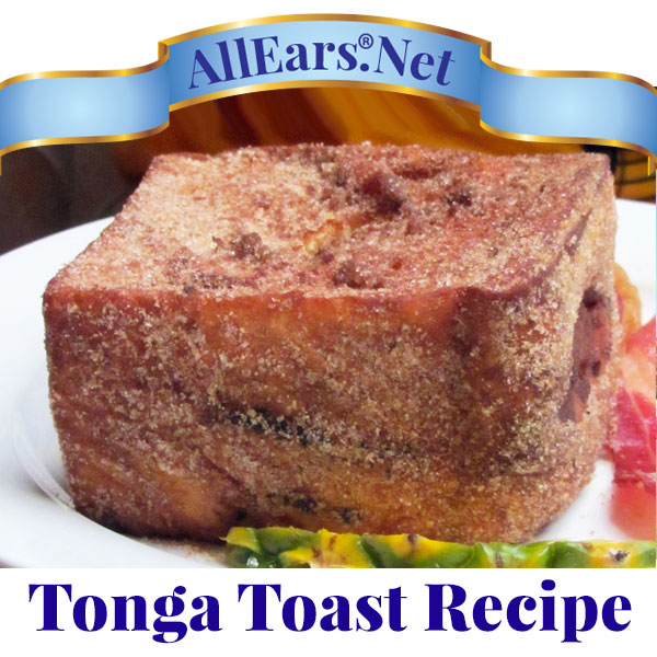 Recipe for famous Tonga Toast from Kona Cafe at Walt Disney World | AllEars.net | AllEars.net